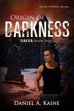 Origin of Darkness by Daniel A. Kaine