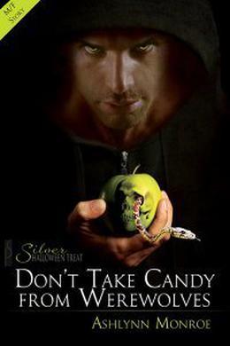 Don't Take Candy from Werewolves by Ashlynn Monroe