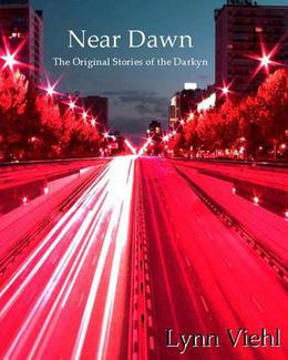 Near Dawn: The Original Stories of the Darkyn by Lynn Viehl