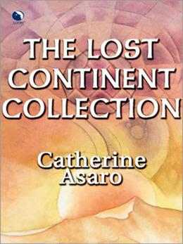The Lost Continent Collection by Catherine Asaro