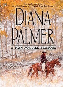 A Man for All Seasons: The Texas Ranger\Garden Cop by Diana Palmer