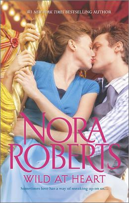 Wild at Heart: Less of a Stranger / Her Mother's Keeper by Nora Roberts