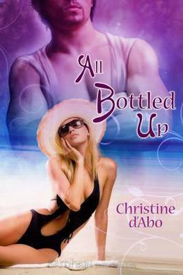 All Bottled Up by Christine d'Abo