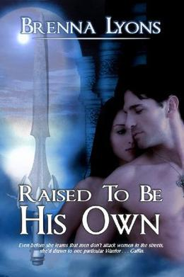 Raised To Be His Own by Brenna Lyons