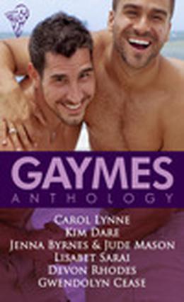 Gaymes by Carol Lynne, Kim Dare, Jenna Byrnes, Jude Mason, Lisabet Sarai, Devon Rhodes, Gwendolyn Cease