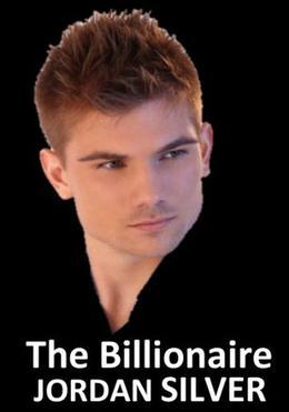 The Billionaire by Jordan Silver