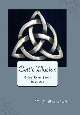 Celtic Illusion by T.L. Marshall