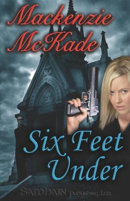 Six Feet Under by Mackenzie McKade