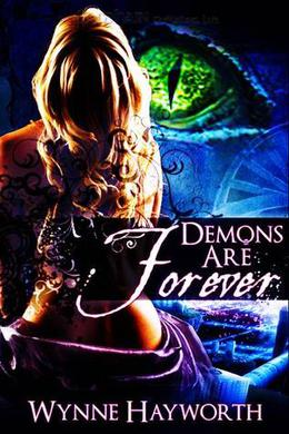 Demons Are Forever by Wynne Hayworth