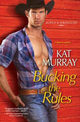 Bucking the Rules by Kat Murray