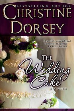 The Wedding Cake by Christine Dorsey