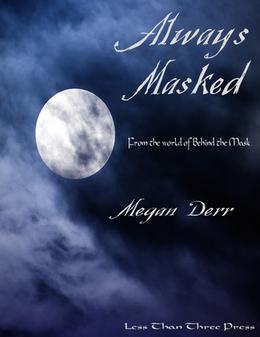 Always Masked (The Masked) by Megan Derr
