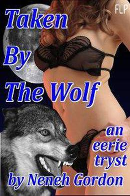 Taken by the Wolf by Neneh Gordon
