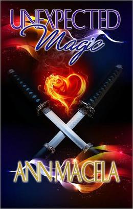 Unexpected Magic by Ann Macela