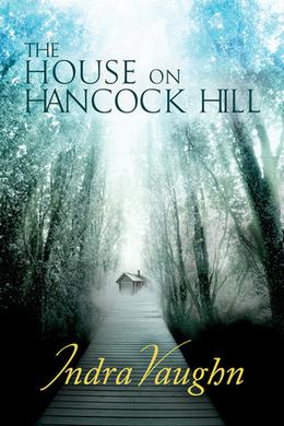 The House on Hancock Hill by Indra Vaughn