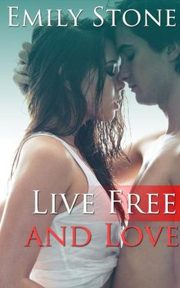 Live Free and Love by Emily Stone