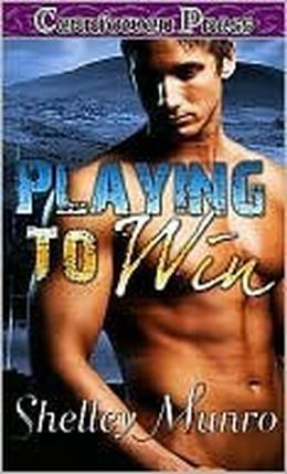 Playing To Win by Shelley Munro