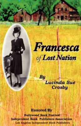 Francesca of Lost Nation by Lucinda Sue Crosby, Elizabeth McAdams, Laura C. Dobbins