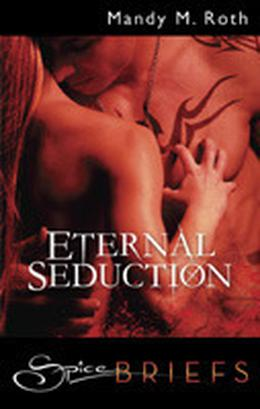 Eternal Seduction by Mandy M. Roth