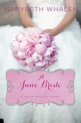 A June Bride by Marybeth Whalen