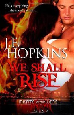 We Shall Rise by J.E. Hopkins