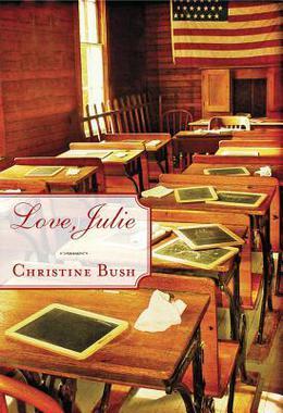 Love, Julie by Christine Bush
