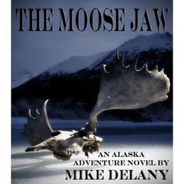 The Moose Jaw by Mike Delany