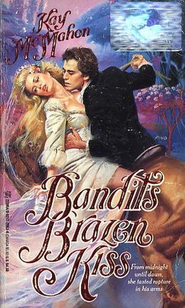 Bandit's Brazen Kiss by Kay McMahon
