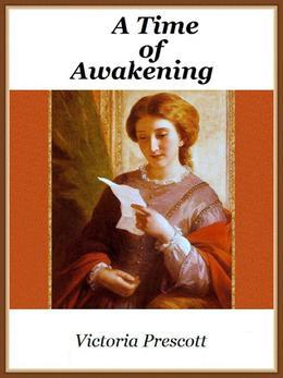 A Time of Awakening by Victoria Prescott