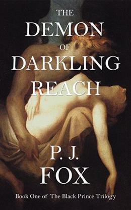 The Demon of Darkling Reach by P.J. Fox