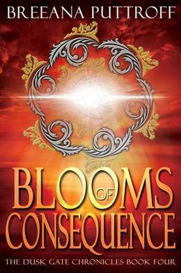 Blooms of Consequence by Breeana Puttroff