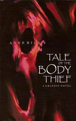 Anne Rice's The Tale of the Body Thief  (A Graphic Novel) by Faye Perozich, Travis Moore, Michael Halbleib, Daerick Gröss, Anne Rice