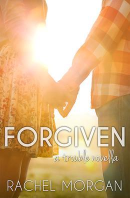 Forgiven by Rachel Morgan