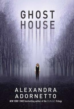 Ghost House by Alexandra Adornetto