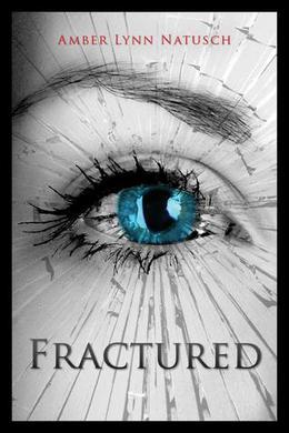 Fractured by Amber Lynn Natusch