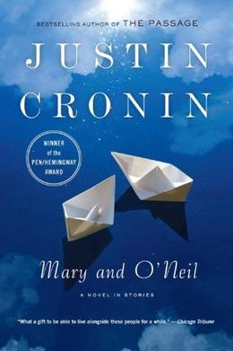 Mary and O'Neil: A Novel in Stories by Justin Cronin