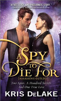 A Spy To Die For by Kris DeLake, Kristine Kathryn Rusch