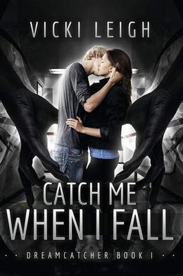 Catch Me When I Fall by Vicki Leigh