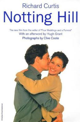 Notting Hill by Richard Curtis, Clive Coote, Hugh Grant
