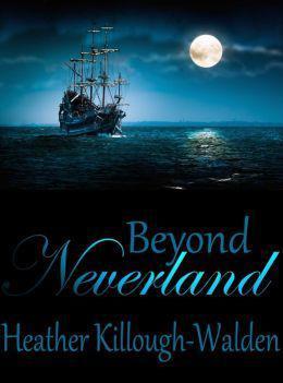 Beyond Neverland by Heather Killough-Walden