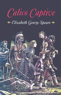 Calico Captive by Elizabeth George Speare, W.T. Mars