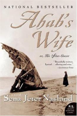 Ahab's Wife, or The Star-Gazer by Sena Jeter Naslund