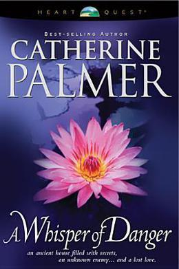 A Whisper of Danger by Catherine Palmer