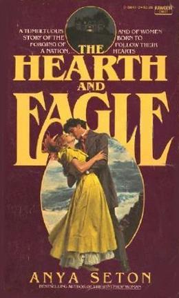 The Hearth and Eagle by Anya Seton