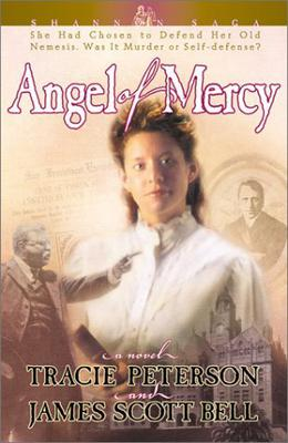 Angel of Mercy by Tracie Peterson, James Scott Bell