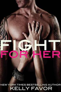 Fight for Her by Kelly Favor