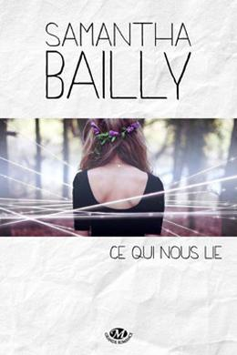 Ce qui nous lie by Samantha Bailly