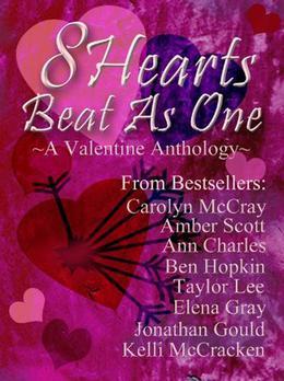 8 Hearts Beat As One by Ben Hopkin, Amber Scott, Ann Charles, Kelli McCracken, Elena Gray, Taylor Lee, Jonathan Gould, Carolyn McCray