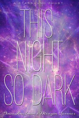 This Night So Dark by Amie Kaufman, Meagan Spooner