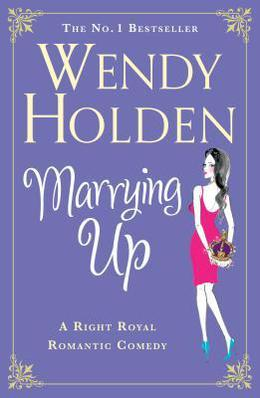 Marrying Up by Wendy Holden